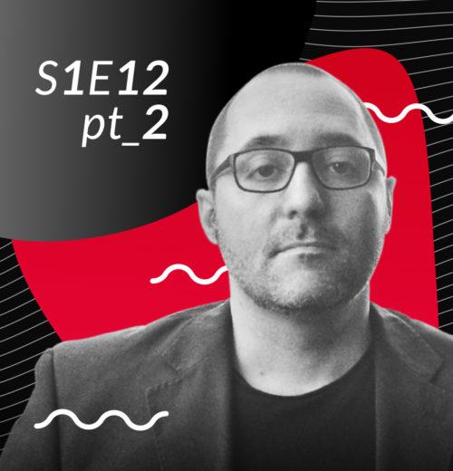 S1E12 pt.2 – Ci fidiamo del Design?
