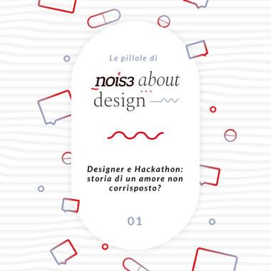 Pillola 01 - Designer e Hackathon: storia di un amore non corrisposto?