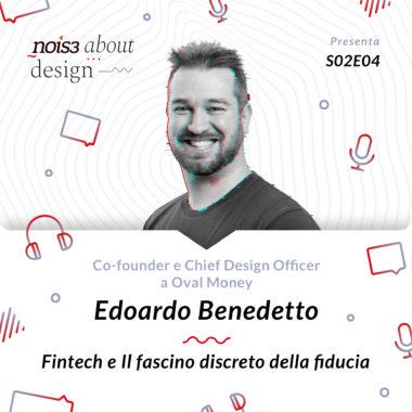 S02E04 - Edoardo Benedetto - Fintech e Il fascino discreto della fiducia
