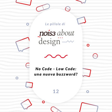 Pillola 12 - No Code - Low Code: una nuova buzzword?