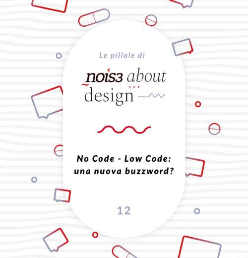 Pillola 12 - No Code - Low Code: una nuova buzzword?