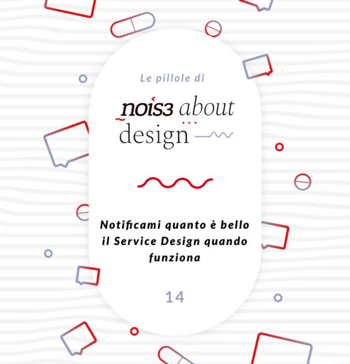 Pillola 14 - Notificami quanto è bello il Service Design quando funziona