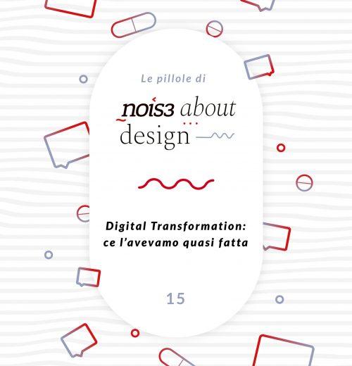 Pillola 15 - Digital Transformation: ce l'avevamo quasi fatta